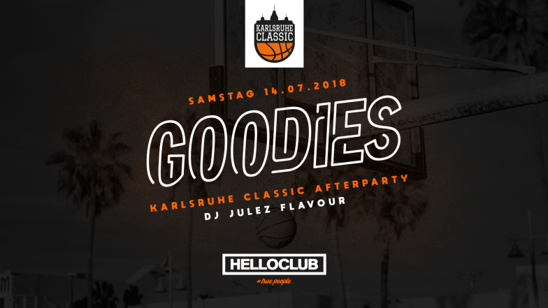 SAmstag 14.07.2018 - GOODIES - Karlsruhe Classic Afterparty