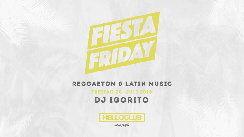 FREITAG 20.07.2018 - FIESTA FRIDAY