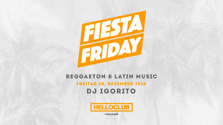 FREITAG 28.12.2018 - FIESTA FRIDAY
