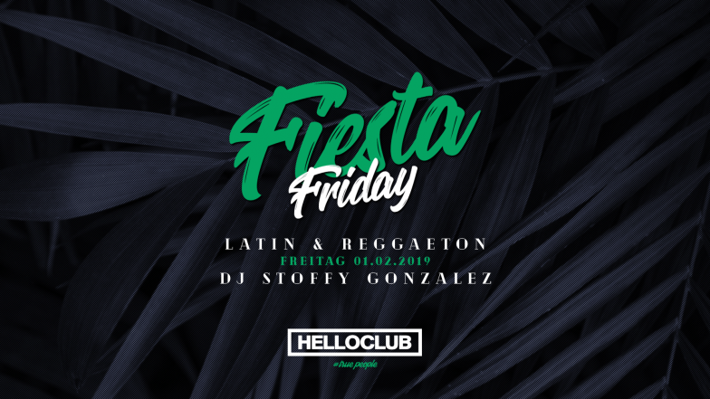 FREITAG 01.02.2019 - FIESTA FRIDAY