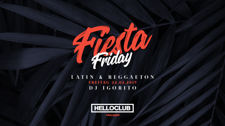 FREITAG 22.02.2019 - FIESTA FRIDAY