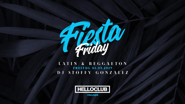 FREITAG 01.03.2019 - FIESTA FRIDAY