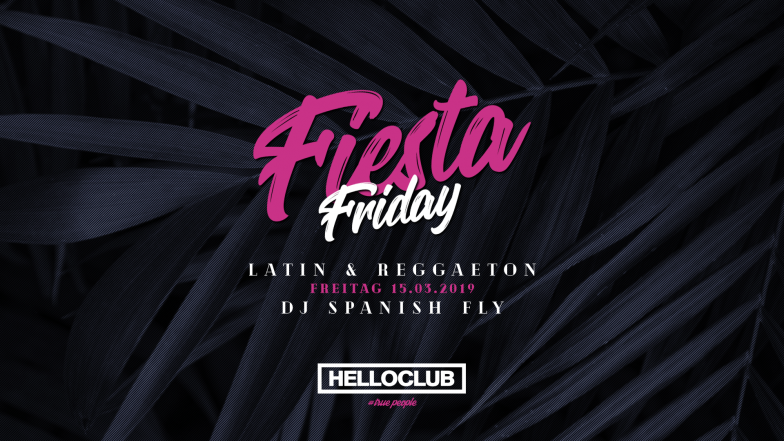 FREITAG 15.03.2019 - FIESTA FRIDAY