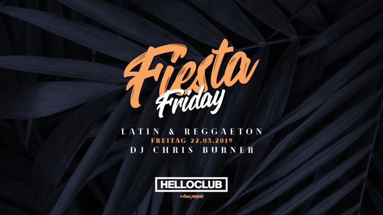 FREITAG 22.03.2019 - FIESTA FRIDAY