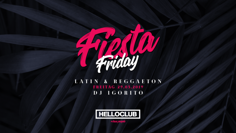 FREITAG 29.03.2019 - FIESTA FRIDAY