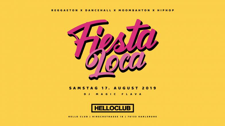 SAMSTAG 17.08.2019 - FIESTA LOCA