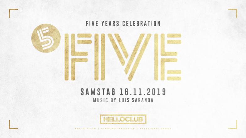 SAMSTAG 16.11.2019 - FIVE YEARS CELEBRATION