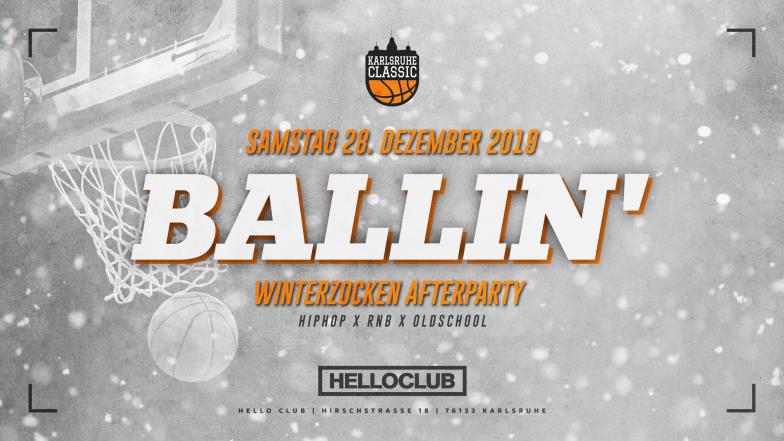 SAMSTAG 28.12.2019 - BALLIN' - WINTERZOCKEN AFTER PARTY