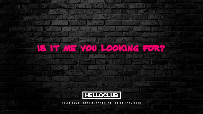 IS IT ME YOU LOOKING FOR?